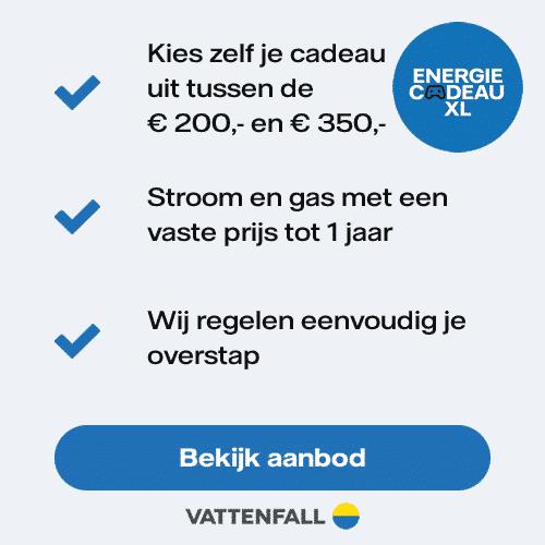 Kies uw eigen welkomstcadeau met Vattenfall Energiecadeau XL